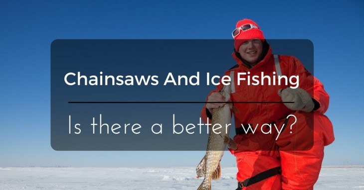 Chainsaws and Ice Fishing