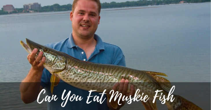 Can You Eat Muskie Fish