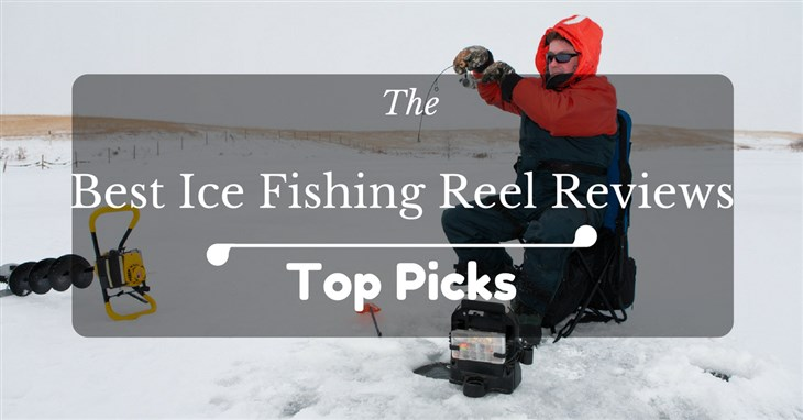 Best Ice Fishing Reel Reviews