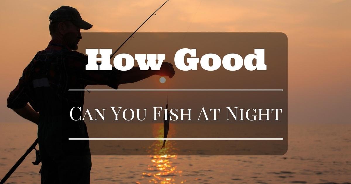 can-you-fish-at-night