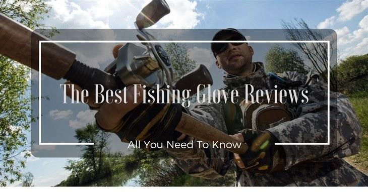 Best Fishing Glove Reviews