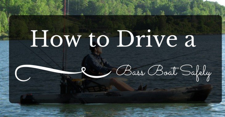 How To Drive a Bass Boat Safely