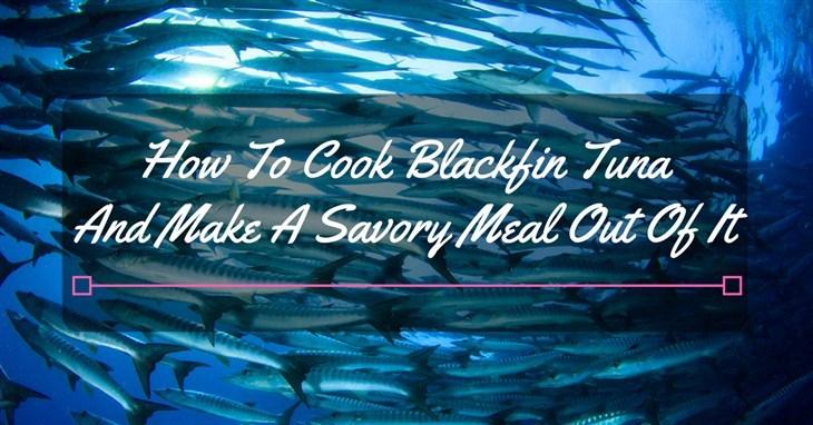 How to Cook Blackfin Tuna