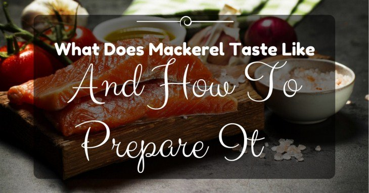 What Does Mackerel Taste Like