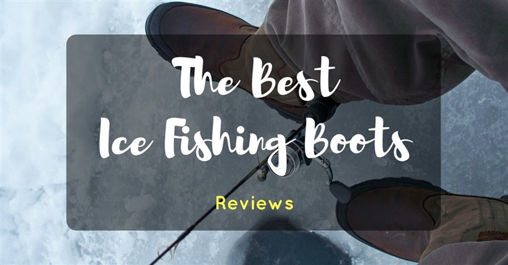 Best Ice Fishing Boots Reviews